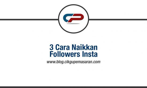 3 Cara Paling Berkesan Naikkan Follower Instagram